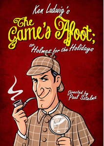 The Game's afoot;